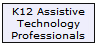 K12 Assistive Technology Professionals