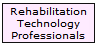 Rehabilitation Technology Professionals